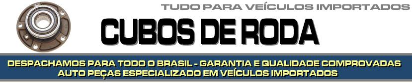 CUBO DE RODA PARA VEÍCULOS IMPORTADOS - CUBO DE RODA PARA BMW, AUDI, MERCEDES BENZ, VOLVO, SUZUKI, JAGUAR, PORSCHE, LAND ROVER ETC