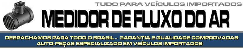 MEDIDOR DE FLUXO DE AR PARA VEÍCULOS IMPORTADOS - MEDIDOR DE FLUXO DE AR PARA BMW, AUDI, MERCEDES BENZ, VOLVO, SUZUKI, JAGUAR, PORSCHE, LAND ROVER ETC